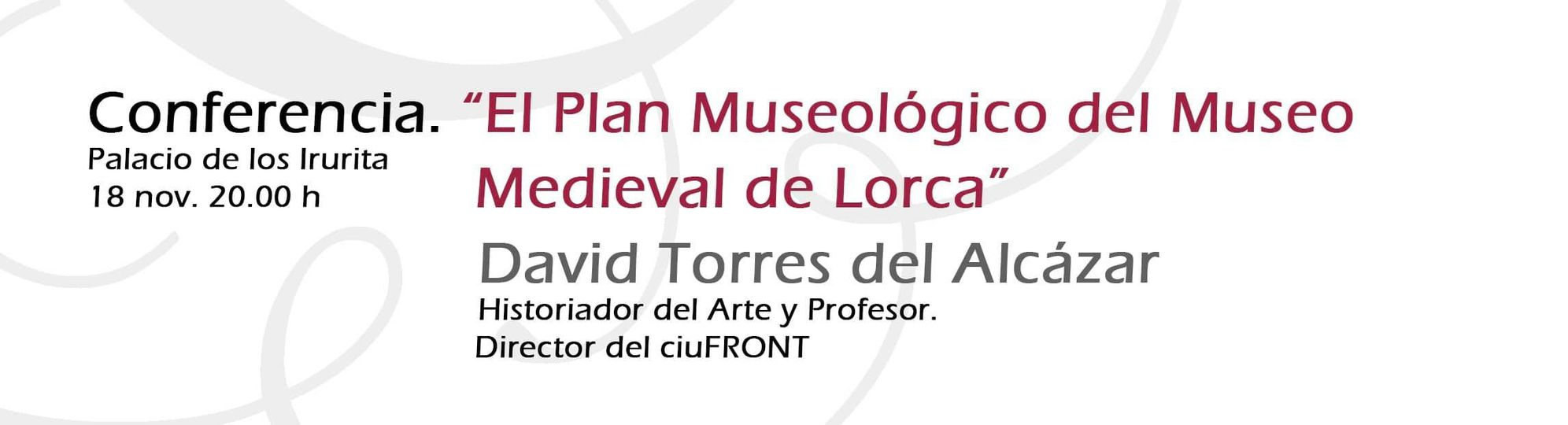 Conferencia: El plan museológico del museo medieval de Lorca