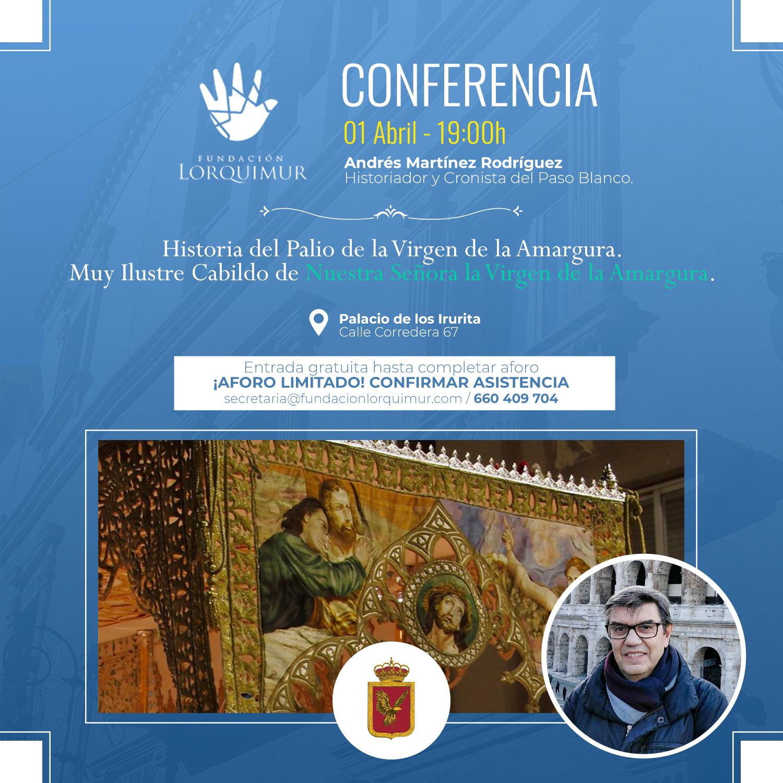Conferencia: Historia del Palio de la Virgen de la Amargura. Andrés Martínez Rodriguez 1