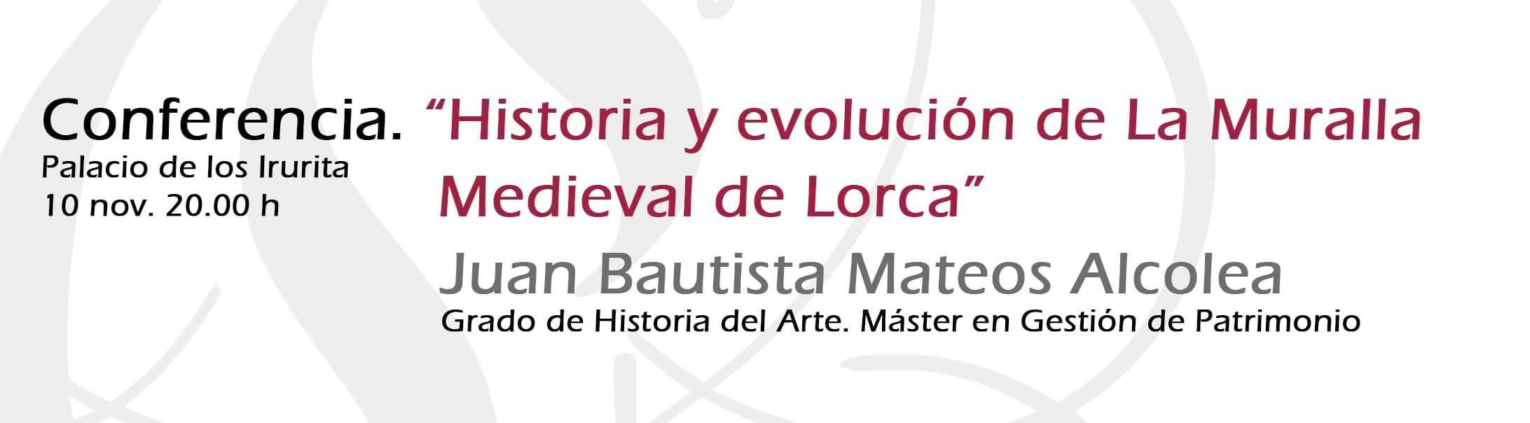 """Conferencia: """"Historia y evolución de La Muralla Medieval de Lorca"""""""