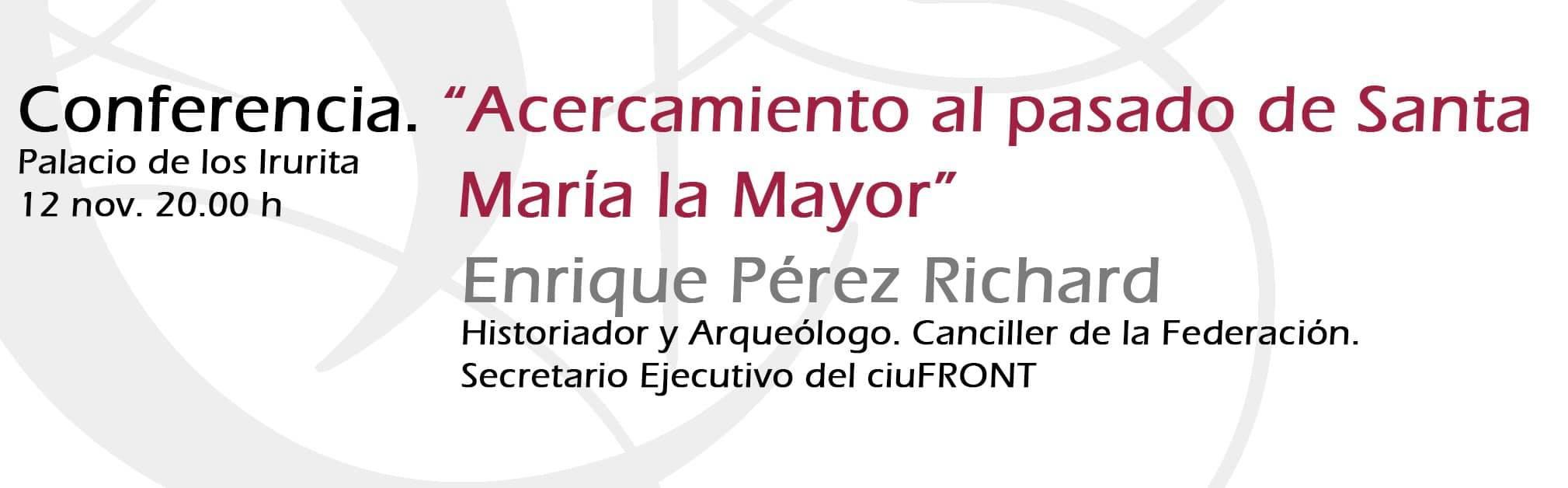 """Conferencia """"Acercamiento al pasado de Santa Maria la Mayor"""""""