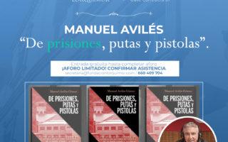 Presentación del último libro «De prisiones, putas y pistolas» del escritor Manuel Avilés