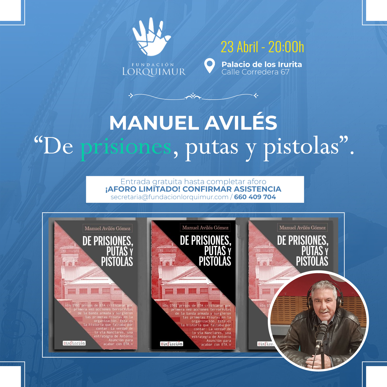 """Manuel Avilés presenta """"De prisiones, putas y pistolas"""""""